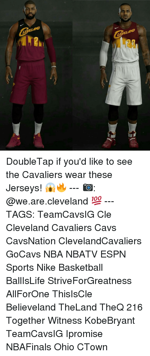 Cleveland Cavaliers, Memes, and 🤖: es DoubleTap if you'd like to see the Cavaliers wear these Jerseys! 😱🔥 --- 📷: @we.are.cleveland 💯 --- TAGS: TeamCavsIG Cle Cleveland Cavaliers Cavs CavsNation ClevelandCavaliers GoCavs NBA NBATV ESPN Sports Nike Basketball BallIsLife StriveForGreatness AllForOne ThisIsCle Believeland TheLand TheQ 216 Together Witness KobeBryant TeamCavsIG Ipromise NBAFinals Ohio CTown