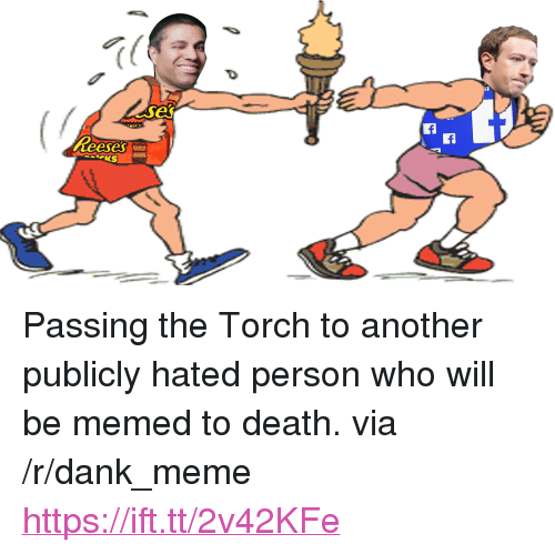 "Dank, Meme, and Death: es  WT  eeses <p>Passing the Torch to another publicly hated person who will be memed to death. via /r/dank_meme <a href=""https://ift.tt/2v42KFe"">https://ift.tt/2v42KFe</a></p>"