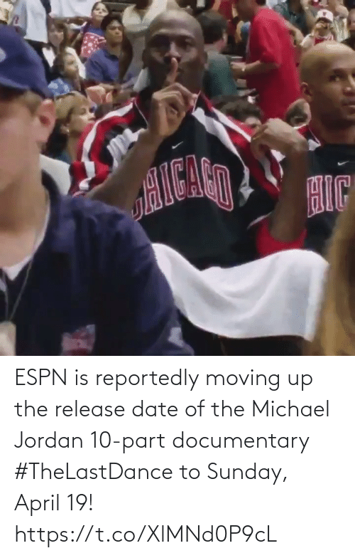 April: ESPN is reportedly moving up the release date of the Michael Jordan 10-part documentary #TheLastDance to Sunday, April 19!   https://t.co/XlMNd0P9cL