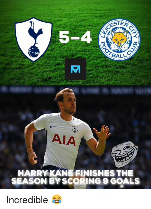 ester: ESTER  5-4  AIA  HARRY KANE FINISHES THE  SEASON BY SCORING 9 GOALS Incredible 😂
