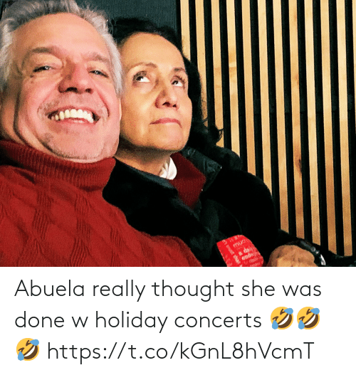 holiday: et trust that Abuela really thought she was done w holiday concerts 🤣🤣🤣 https://t.co/kGnL8hVcmT