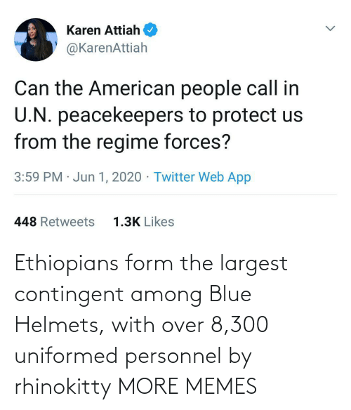 Blue: Ethiopians form the largest contingent among Blue Helmets, with over 8,300 uniformed personnel by rhinokitty MORE MEMES