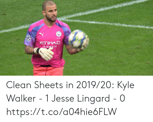 jesse: ETIHAD  AIRWAYS Clean Sheets in 2019/20:  Kyle Walker - 1 Jesse Lingard - 0 https://t.co/a04hie6FLW
