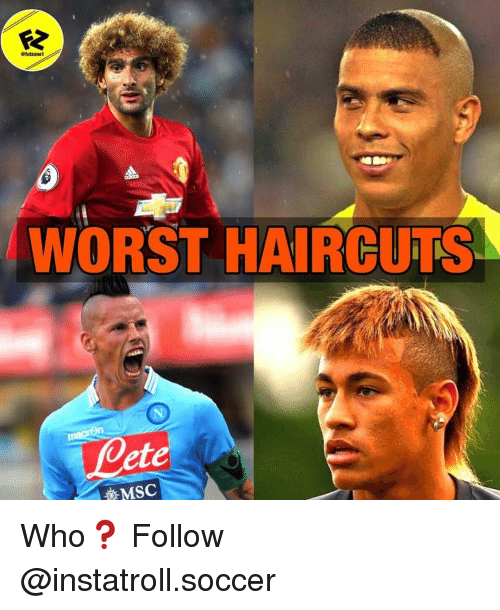 Memes, 🤖, and Who: etutzone1  WORST HAIRCUTS  MSC Who❓ Follow @instatroll.soccer