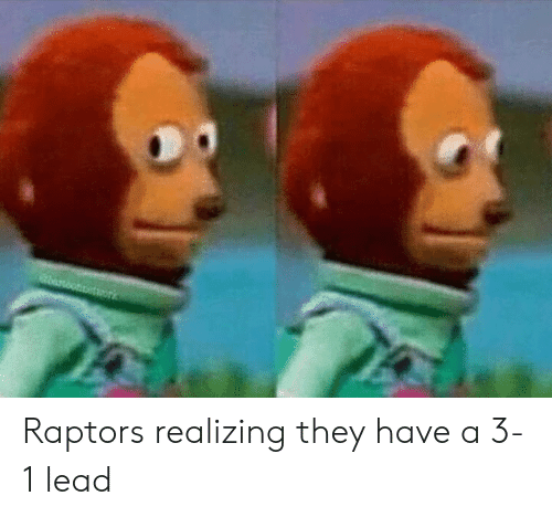 3 1 Lead: etwork Raptors realizing they have a 3-1 lead