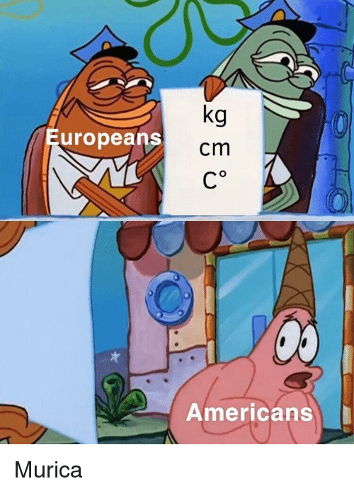 Americans and Murica: Europeans  cm  Americans Murica
