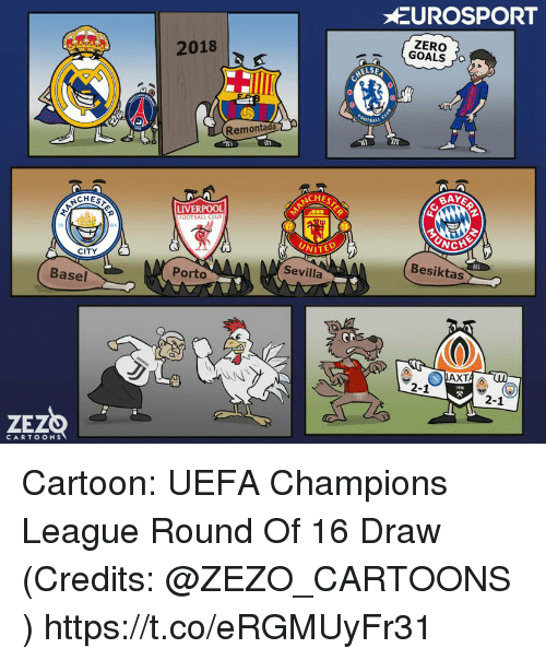 Uefa Champions League: EUROSPORT  ZERO  2018  Remonta  IIT  in  CHEST  LIVERPOOL  NITE  CITY  Besiktas  Sevilla  Porto  Basel  2-1  2-1  ZEzO  CARTOONS Cartoon: UEFA Champions League Round Of 16 Draw  (Credits: @ZEZO_CARTOONS ) https://t.co/eRGMUyFr31