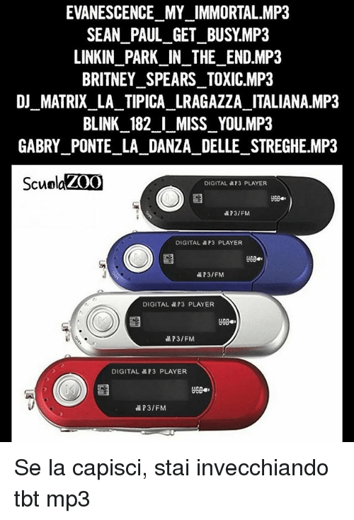 linkin park: EVANESCENCE MY_IMMORTAL.MP3  SEAN PAUL_GET_BUSY.MP3  LINKIN_PARK IN_THE_END.MP3  BRITNEY SPEARS TOXIC.MP3  DI_MATRIX_LA TIPICA LRAGAZZA ITALIANA.MP3  BLINK 182 I MISS YOU.MP3  GABRY PONTE LA DANZA DELLE STREGHE MP3  ScuolaZ0O  DIGITAL 73 PLAYER  73/FM  DIGITAL aP3 PLAYER  P3/FM  DIGITAL MP3 PLAYER  UC0  P3/FM  DIGITAL MP3 PLAYER  P3/FM Se la capisci, stai invecchiando tbt mp3