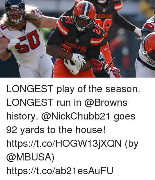 Memes, Run, and Browns: EVELAN  CLEVELAN LONGEST play of the season. LONGEST run in @Browns history.  @NickChubb21 goes 92 yards to the house! https://t.co/HOGW13jXQN (by @MBUSA) https://t.co/ab21esAuFU