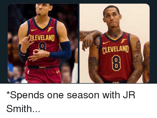 J.R. Smith, Nba, and Cleveland: EVELAND  Co  0  CLEVELAND  0  OAIS *Spends one season with JR Smith...