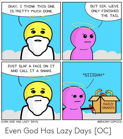 Has: Even God Has Lazy Days [OC]