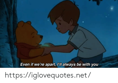 Net, You, and Href: Even if we're apart, l'll always be with you https://iglovequotes.net/