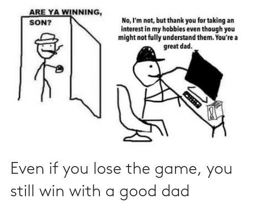 The Game: Even if you lose the game, you still win with a good dad