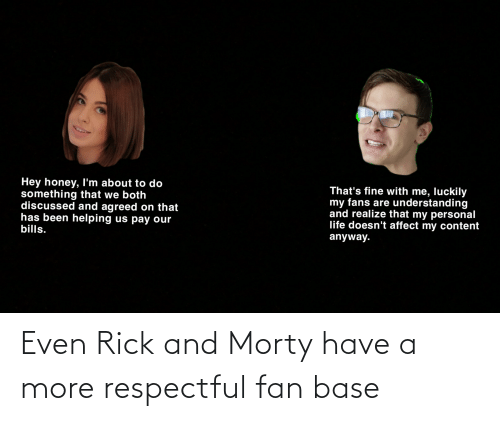 respectful: Even Rick and Morty have a more respectful fan base