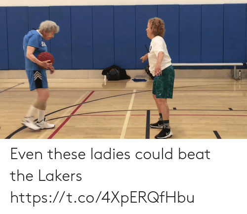 Los Angeles Lakers, Sports, and Beat: Even these ladies could beat the Lakers https://t.co/4XpERQfHbu