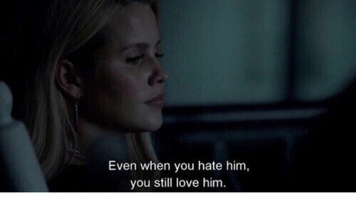 Love, Him, and You: Even when you hate him  you still love him.