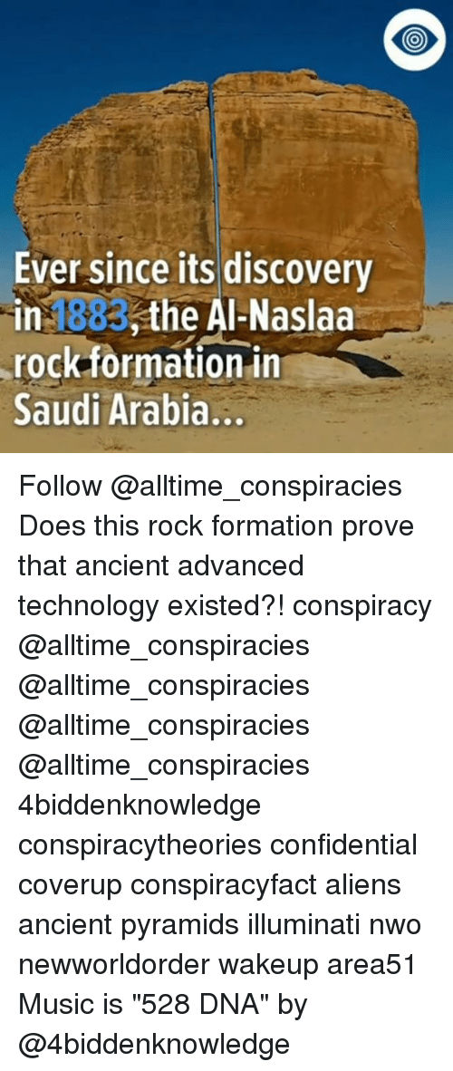 "nwo: Ever since its discovery  in 1883,the Al-Naslaa  rock formation in  Saudi Arabia... Follow @alltime_conspiracies Does this rock formation prove that ancient advanced technology existed?! conspiracy @alltime_conspiracies @alltime_conspiracies @alltime_conspiracies @alltime_conspiracies 4biddenknowledge conspiracytheories confidential coverup conspiracyfact aliens ancient pyramids illuminati nwo newworldorder wakeup area51 Music is ""528 DNA"" by @4biddenknowledge"