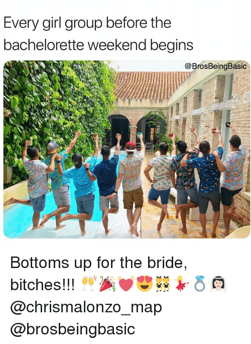 Bachelorette, Girl, and The Bachelorette: Every girl group before the  bachelorette weekend begins  @BrosBeingBasic Bottoms up for the bride, bitches!!! 🥂🎉💓😍👯♀️💃🏼💍👰🏻 @chrismalonzo_map @brosbeingbasic