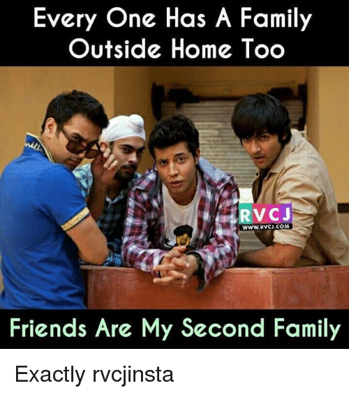 ˜†: Every One Has A Family  Outside Home Too  RV CJ  www.RvCJ.COM  Friends Are My Second Family Exactly rvcjinsta