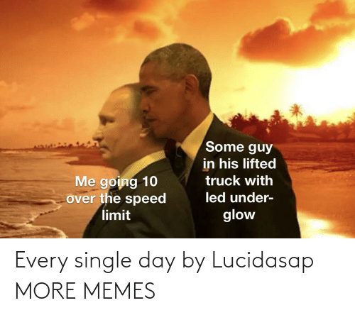 Single: Every single day by Lucidasap MORE MEMES