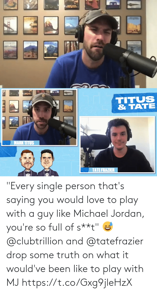 """Single: """"Every single person that's saying you would love to play with a guy like Michael Jordan, you're so full of s**t"""" 😅  @clubtrillion and @tatefrazier drop some truth on what it would've been like to play with MJ https://t.co/Gxg9jleHzX"""