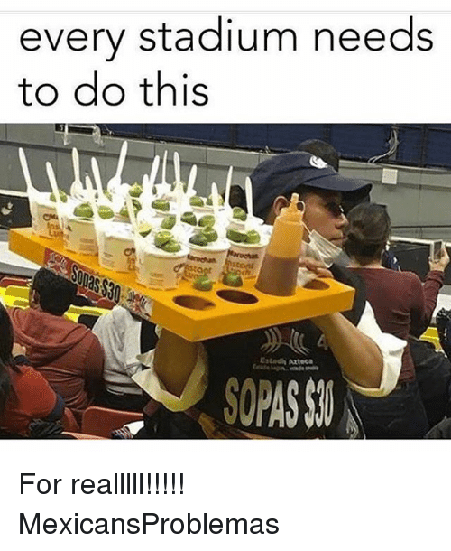 Memes, 🤖, and For: every stadium needs  to do this  Estadh Axteca  SOF For realllll!!!!! MexicansProblemas