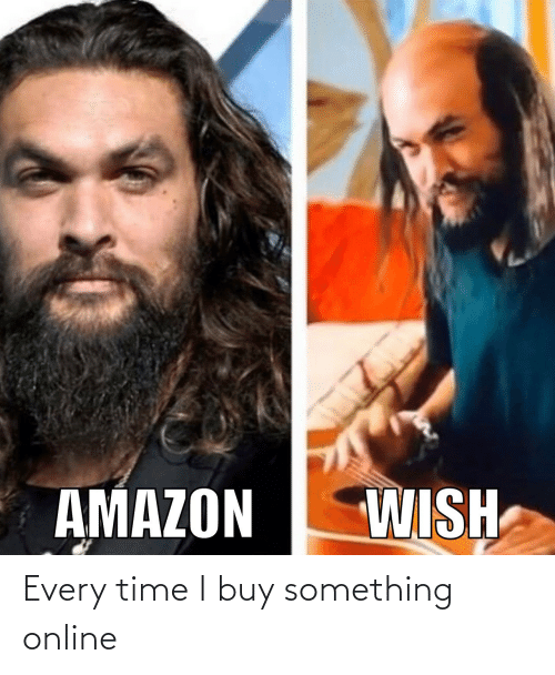 Time I: Every time I buy something online