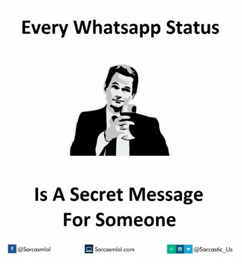Every Whatsapp Status Is A Secret Message For Someone