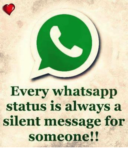 Every Whatsapp Status Is Always A Silent Message For Someone