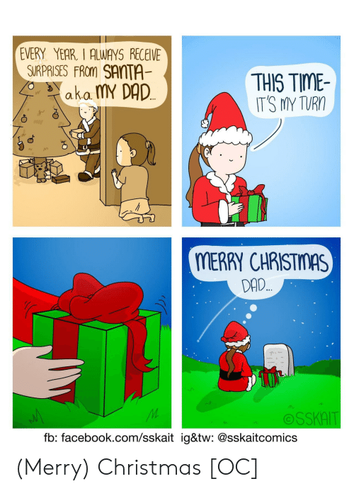 ako: EVERY YEAR, I ALWAYS RECEIVE  SIRPRISES FRom SANTA  THIS TIME  IT'S MY TURO  ako. MY DAD  a.K.a.  MERRY CHRISTMAS  DAD  OSSKAIT  fb: facebook.com/sskait ig&tw: @sskaitcomics (Merry) Christmas [OC]