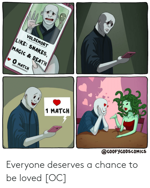 everyone: Everyone deserves a chance to be loved [OC]