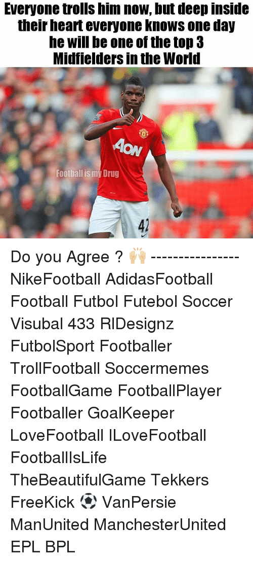 Tekkers: Everyone trolls him now, but deep inside  their heart everyone knows one day  he Will be one of thetop 3  Midfielders in the World  Football is my Drug Do you Agree ? 🙌🏼 ---------------- NikeFootball AdidasFootball Football Futbol Futebol Soccer Visubal 433 RlDesignz FutbolSport Footballer TrollFootball Soccermemes FootballGame FootballPlayer Footballer GoalKeeper LoveFootball ILoveFootball FootballIsLife TheBeautifulGame Tekkers FreeKick ⚽️ VanPersie ManUnited ManchesterUnited EPL BPL