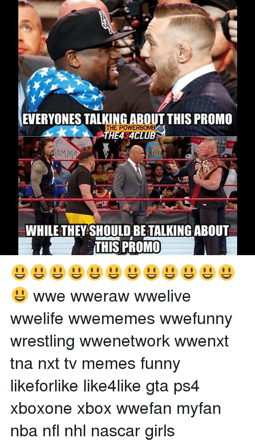 Funny, Girls, and Memes: EVERYONES TALKING ABOUT THIS PROMO  THE POWERBOMB  0  10  OMMA  WHILE THEY SHOULD BE TALKING ABOUT  THIS PROMO 😃😃😃😃😃😃😃😃😃😃😃😃😃 wwe wweraw wwelive wwelife wwememes wwefunny wrestling wwenetwork wwenxt tna nxt tv memes funny likeforlike like4like gta ps4 xboxone xbox wwefan myfan nba nfl nhl nascar girls