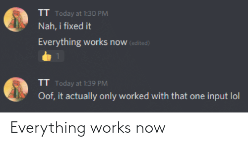 works: Everything works now