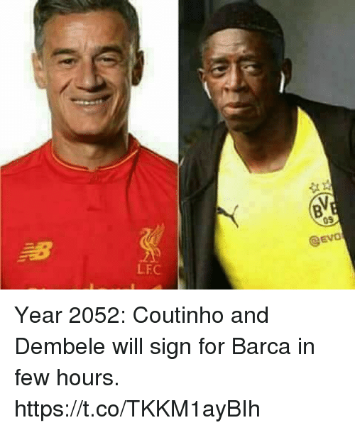 evo: EVO  .1  LFC Year 2052: Coutinho and Dembele will sign for Barca in few hours. https://t.co/TKKM1ayBIh