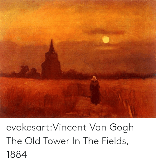 Vincent van Gogh: evokesart:Vincent Van Gogh -  The Old Tower In The Fields, 1884