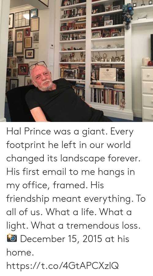 Life, Memes, and Prince: EW YORK WRLEFAR Hal Prince was a giant. Every footprint he left in our world  changed its landscape forever.   His first email to me hangs in my office, framed. His friendship meant everything. To all of us.  What a life. What a light. What a tremendous loss.   📸 December 15, 2015 at his home. https://t.co/4GtAPCXzlQ