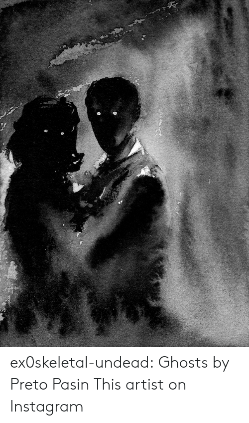 Instagram, Tumblr, and Blog: ex0skeletal-undead: Ghosts by  Preto Pasin   This artist on Instagram