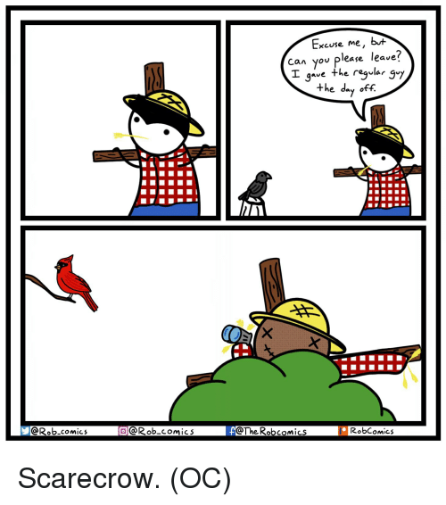 Comics, Can, and Scarecrow: Excuse me, bt*  can you please leave?  I gave the reglar g'y  +he dav off.  @Rob.comics  @Rob-comics Scarecrow. (OC)