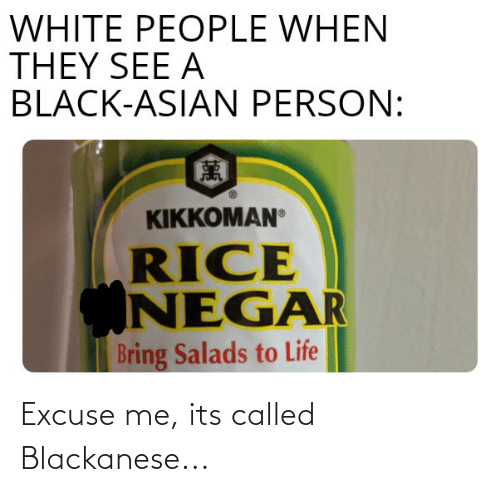 called: Excuse me, its called Blackanese...
