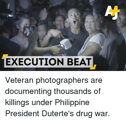 Duterte: EXECUTION BEAT Veteran photographers are documenting thousands of killings under Philippine President Duterte's drug war.