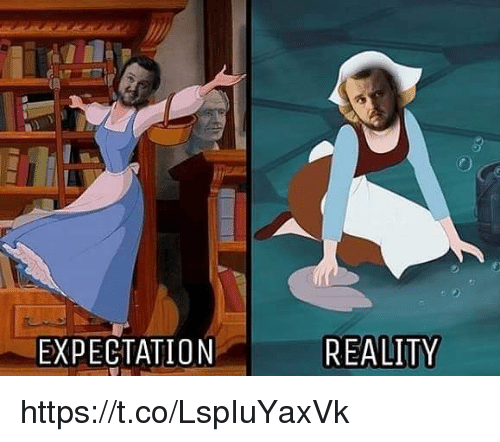 Expectation Reality: EXPECTATION  REALITY https://t.co/LspIuYaxVk
