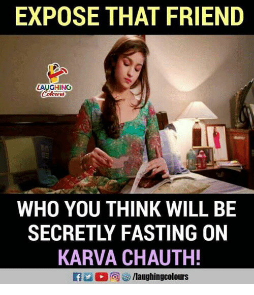 Indianpeoplefacebook, Who, and Friend: EXPOSE THAT FRIEND  Colcu  WHO YOU THINK WILL BE  SECRETLY FASTING ON  KARVA CHAUTH!  RA  (2回  /laughingcolours