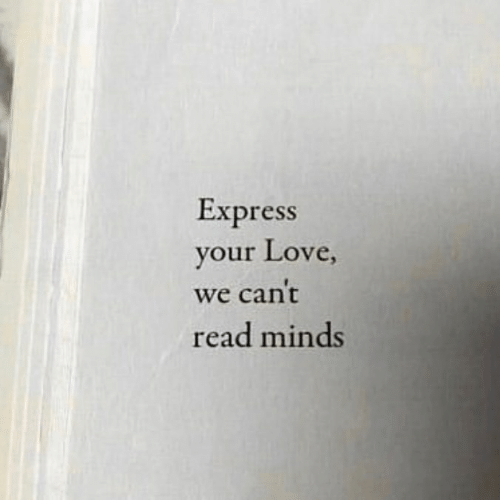 your love: Express  your Love,  we can't  read minds