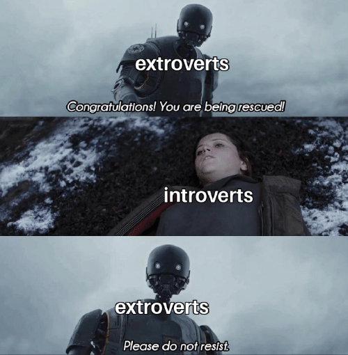 introverts: extroverts  Congratulations! You are beingrescued!  introverts  extroverts  Please do not resist