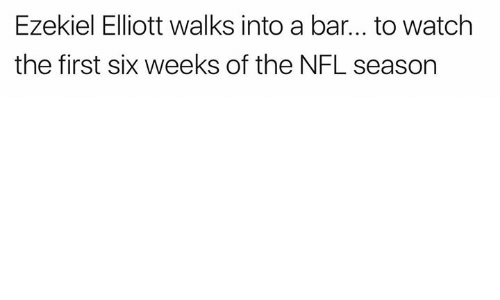 Nfl, Watch, and Bar: Ezekiel Elliott walks into a bar... to watch  the first six weeks of the NFL seasorn