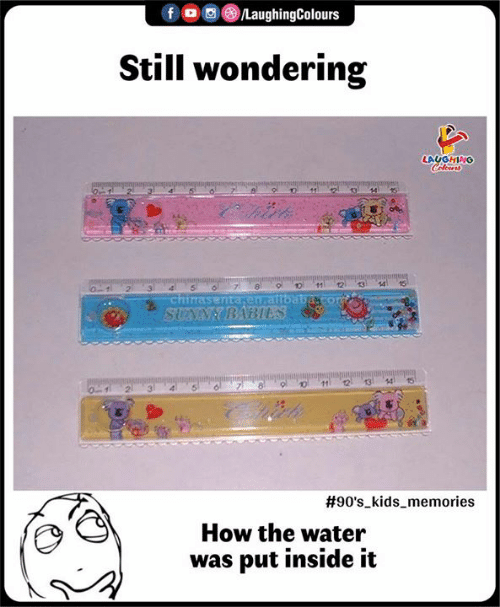 Kids, Water, and Indianpeoplefacebook: f (0  )/LaughingColours  Still wondering  LAUGHING  low  3  asenitakermattba  13 44 15  1112  2 3  #90's-kids-memories  How the water  was put inside it