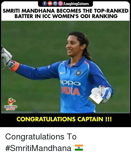 Congratulations, Indianpeoplefacebook, and Icc: f a e)/LaughingColours  SMRITI MANDHANA BECOMES THE TOP-RANKED  BATTER IN ICC WOMEN'S ODI RANKING  ppo  AUGHING  lou  CONGRATULATIONS CAPTAIN!!! Congratulations To #SmritiMandhana 🇮🇳