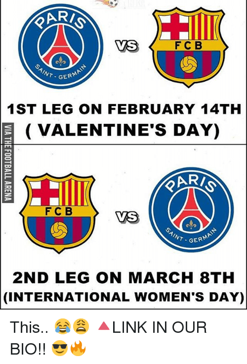 internations: F C B  GERM  NT  1ST LEG ON FEBRUARY 14TH  VALENTINE'S DAY)  F C B  VS  NT. GER  2ND LEG ON MARCH 8TH  (INTERNATIONAL WOMENS DAY) This.. 😂😩 🔺LINK IN OUR BIO!! 😎🔥