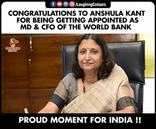 Bank, Congratulations, and India: f /LaughingColours  CONGRATULATIONS TO ANSHULA KANT  FOR BEING GETTING APPOINTED AS  MD & CFO OF THE WORLD BANK  LAUGHING  lers  PROUD MOMENT FOR INDIA !!